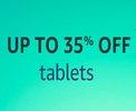 Tablets - Upto 35% off