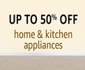 Home & Kitchen Appliances - Upto 50% off
