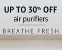 Air Purifiers - Upto 30% off